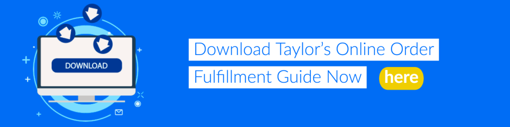 Download Taylor's Online Order  Fulfillment Guide Now