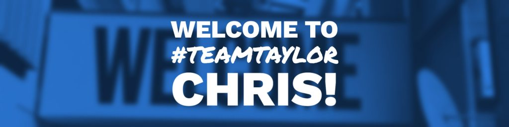 Welcome to Team Taylor Chris